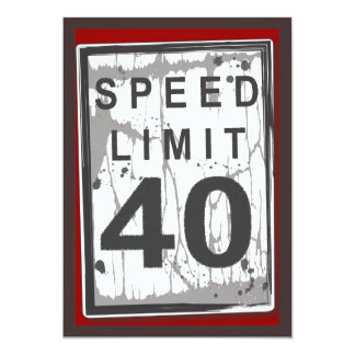 40th Birthday Party Grungy Speed Limit Sign Card