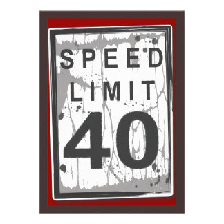 40th Birthday Party Grungy Speed Limit Sign Personalized Invites