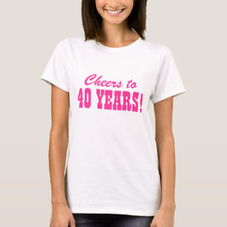 40th Birthday party t shirts for women
