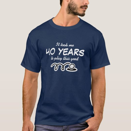 40th Birthday shirt for men | Golfing humour