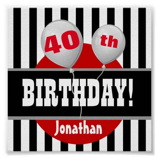 40th Birthday Stripes and Balloon BLACK RED A05 Poster