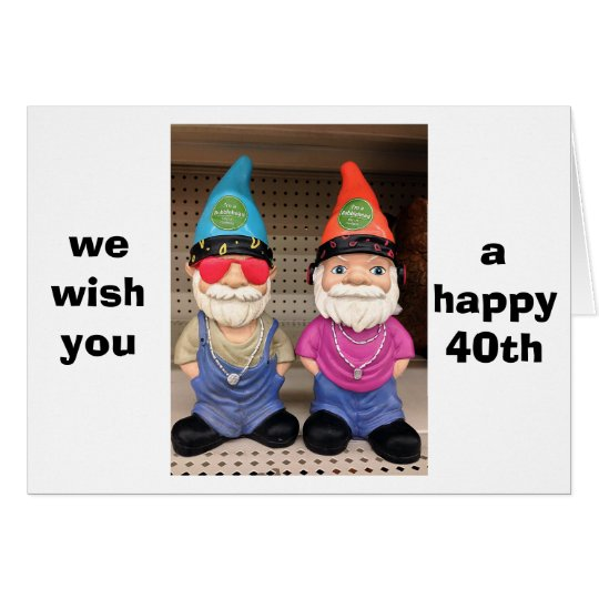 40th BIRTHDAY WISHES FROM TWO HAPPY GNOMES Card