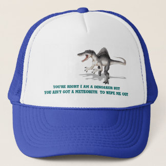 4197a, You're right I am a dinosaur but you ain... Trucker Hat