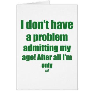 41 Admit my age Greeting Card