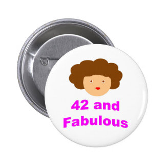 42 and Fabulous! 6 Cm Round Badge