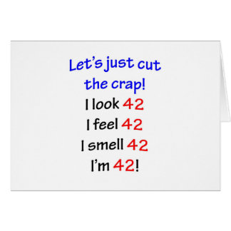 42  Let's cut the crap Greeting Card