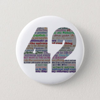 42: Life the Universe and Everything 6 Cm Round Badge