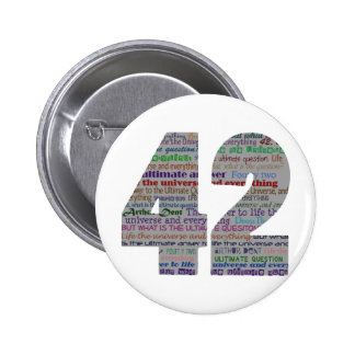 42 Life the Universe and Everything Pinback Button