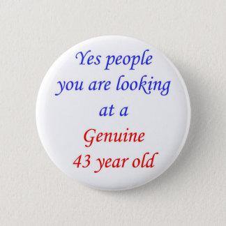 43  Genuine 43 Year Old 6 Cm Round Badge
