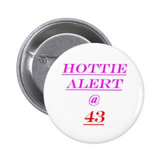 43 Hottie Alert 6 Cm Round Badge