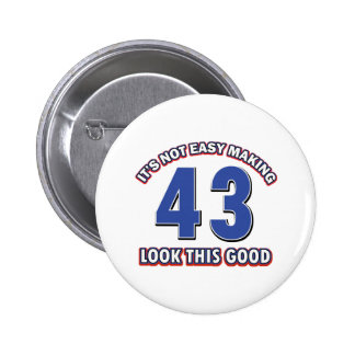 43 years Old birthday designs 6 Cm Round Badge