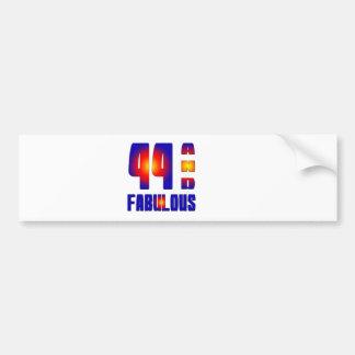 44 And Fabulous Bumper Sticker