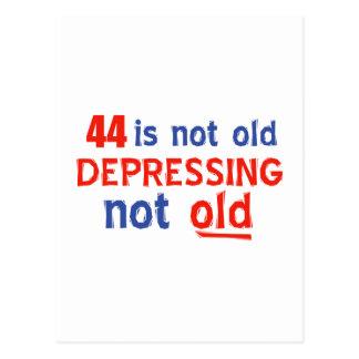 44 is depressing not old birthday designs postcard