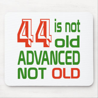 44 is not old advanced not old mouse pad