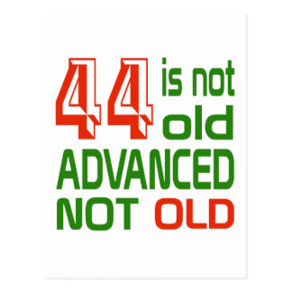 44 is not old advanced not old postcard