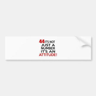 44 it's not just a number it's an attitude bumper sticker
