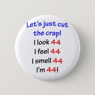 44  Let's cut the crap 6 Cm Round Badge