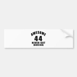 44 never got boring bumper sticker