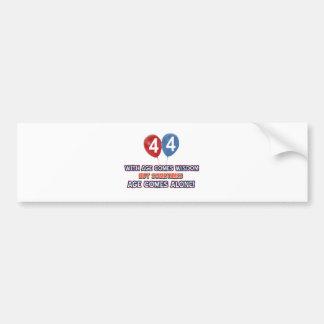 44 year old wisdom birthday designs bumper sticker