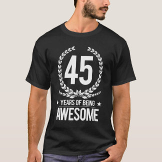 45th Birthday (45 Years Of Being Awesome) T-Shirt