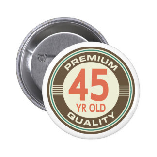 45th Birthday Funny Vintage 45 Year Old 6 Cm Round Badge