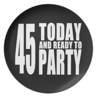 45th Birthdays Parties : 45 Today & Ready to Party Party Plates