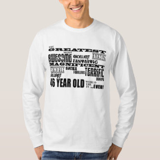 46th Birthday Party Greatest Forty Six Year Old Tshirts