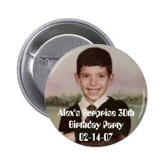 4796, Alex's Surprise 30th Birthday Party02-14-07 6 Cm Round Badge