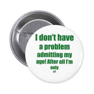 47 Admit my age 6 Cm Round Badge