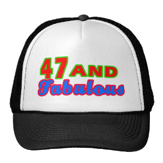 47 and Fabulous Birthday Designs Trucker Hat