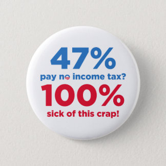 47% Pay No Taxes? 6 Cm Round Badge