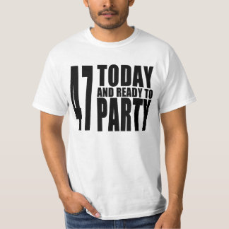 47th Birthdays Parties : 47 Today & Ready to Party T-Shirt