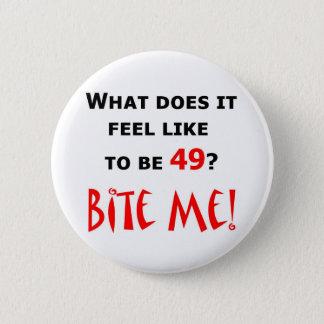 49 Bite Me! 6 Cm Round Badge
