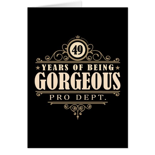 49th Birthday (49 Years Of Being Gorgeous) Card