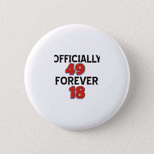 49th birthday designs 6 cm round badge