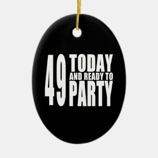 49th Birthdays Parties : 49 Today & Ready to Party Ceramic Oval Decoration