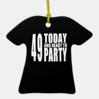 49th Birthdays Parties : 49 Today & Ready to Party Double-Sided T-Shirt Ceramic Christmas Ornament