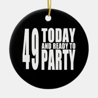 49th Birthdays Parties : 49 Today & Ready to Party Round Ceramic Decoration