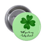 4 leaf clover, Will you be my lucky charm? Pinback Buttons