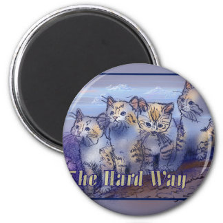 4 The Hard Way 6 Cm Round Magnet