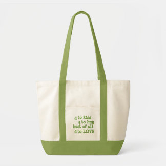 4 to kiss, 4 to hug, best of all, 4 to Love green Bags