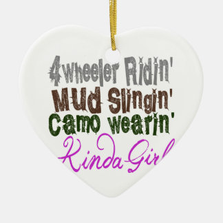 4 wheeler ridin mud slingin camo wearin kinda girl ceramic heart decoration