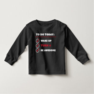 4 Year Old Birthday To Do List Toddler T Shirt
