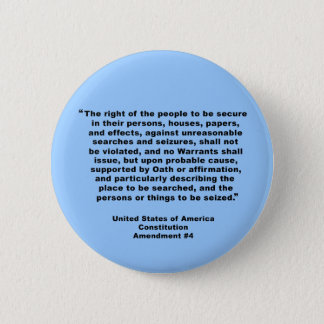4th Amendment on Tshirts, Keychains, Mugs 6 Cm Round Badge