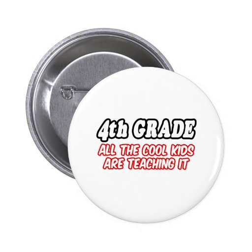 4th Grade...All The Cool Kids Are Teaching It 6 Cm Round Badge