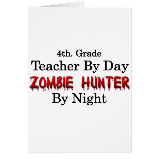 4th. Grade Teacher/Zombie Hunter Greeting Card