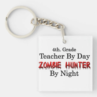 4th. Grade Teacher/Zombie Hunter Single-Sided Square Acrylic Keychain