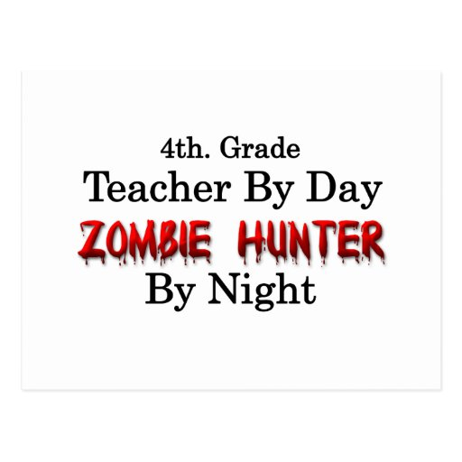 4th. Grade Teacher/Zombie Hunter Postcard