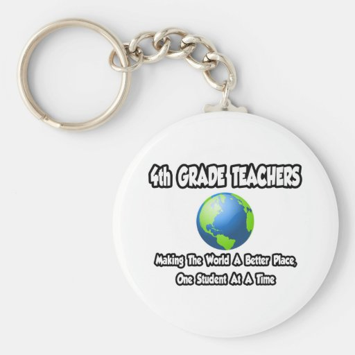 4th Grade Teachers...Making World a Better Place Basic Round Button Key Ring