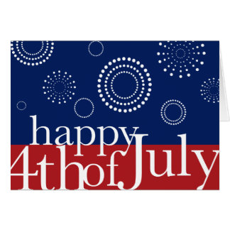 4th of July Independence Day Fireworks Card